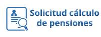 Solicitud cálculo de pensiones